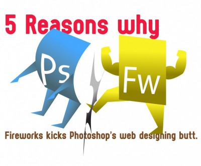 5 Reasons why Fireworks kicks Photoshop's Web Designing Butt | T&S