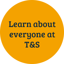 Learn about everyone at T&S