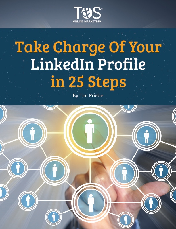 Take Charge Of Your Linkedin Profile In 25 Steps T S